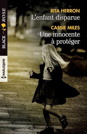 Téléchargez le livre :  L'enfant disparue - Une innocente à protéger