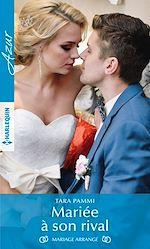 Télécharger le livre :  Mariée à son rival