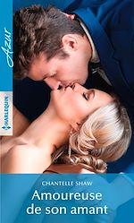Télécharger le livre :  Amoureuse de son amant