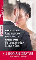 Télécharger le livre :  Une épouse sur mesure - Pour te garder à mes côtés - Un parfum d'interdit