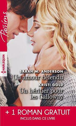 Télécharger le livre :  Un amour défendu - Un héritier pour les Calloway - Troublante alliance