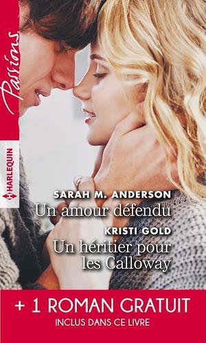 Téléchargez le livre :  Un amour défendu - Un héritier pour les Calloway - Troublante alliance