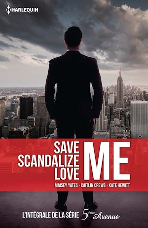 Téléchargez le livre :  Save Me - Scandalize Me - Love Me