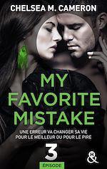 Télécharger le livre :  My favorite mistake - Episode 3