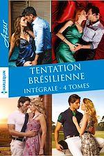 """Télécharger le livre :  Intégrale """"Tentation brésilienne"""""""