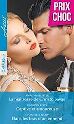 Télécharger le livre :  La maîtresse de Christo Savas - Captive et amoureuse - Dans les bras d'un ennemi