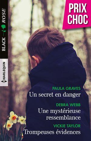 Téléchargez le livre :  Un secret en danger - Une mystérieuse ressemblance - Trompeuses évidences