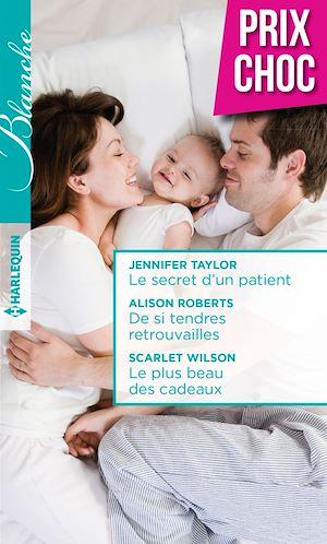 Téléchargez le livre :  Le secret d'un patient - De si tendres retrouvailles - Le plus beau des cadeaux