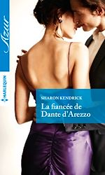 Télécharger le livre :  La fiancée de Dante D'Arezzo