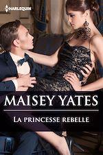 Télécharger le livre :  La princesse rebelle