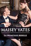 Téléchargez le livre numérique:  La princesse rebelle