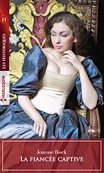 Télécharger le livre :  La fiancée captive