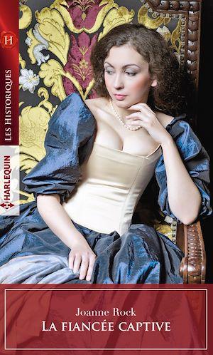 Téléchargez le livre :  La fiancée captive