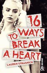 Télécharger le livre :  16 Ways To Break A Heart