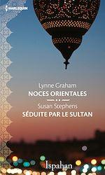 Télécharger le livre :  Noces orientales - Séduite par le sultan