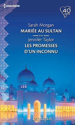 Télécharger le livre :  Mariée au sultan - Les promesses d'un inconnu