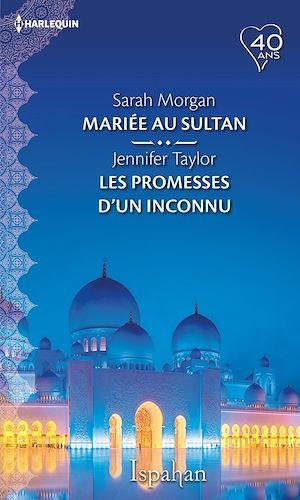 Téléchargez le livre :  Mariée au sultan - Les promesses d'un inconnu