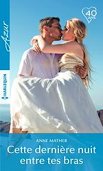 Télécharger le livre :  Cette dernière nuit entre tes bras