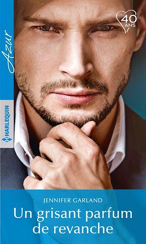 Téléchargez le livre :  Un grisant parfum de revanche