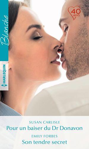 Téléchargez le livre :  Pour un baiser du Dr Donavon - Son tendre secret