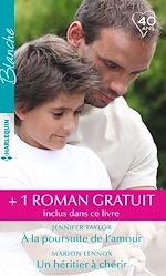 Télécharger le livre :  À la poursuite de l'amour - Un héritier à chérir - Le meilleur des remèdes