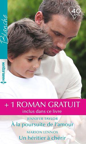Téléchargez le livre :  À la poursuite de l'amour - Un héritier à chérir - Le meilleur des remèdes