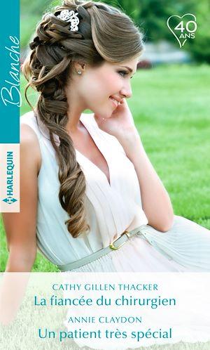 Téléchargez le livre :  La fiancée du chirurgien - Un patient très spécial