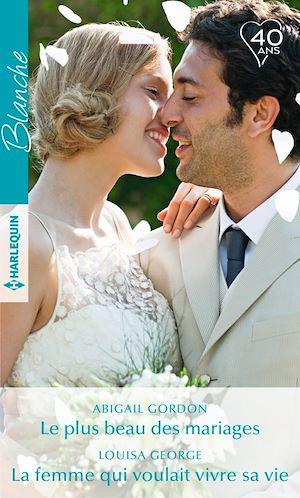 Téléchargez le livre :  Le plus beau des mariages - La femme qui voulait vivre sa vie