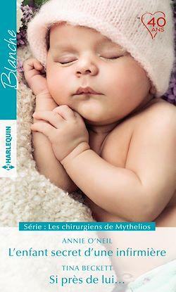 Télécharger le livre :  L'enfant secret d'une infirmière - Si près de lui...