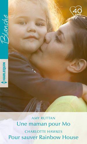 Téléchargez le livre :  Une maman pour Mo - Pour sauver Rainbow House