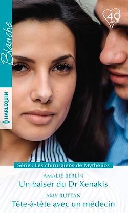 Télécharger le livre :  Un baiser du Dr Xenakis - Tête-à-tête avec un médecin