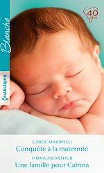 Télécharger le livre :  Conquête à la maternité - Une famille pour Catrina