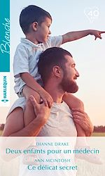Télécharger le livre :  Deux enfants pour un médecin - Ce délicat secret