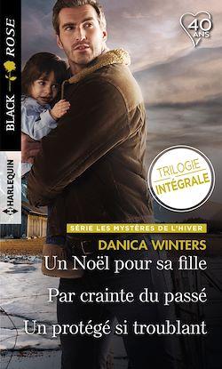 Télécharger le livre :  Un Noël pour sa fille - Par crainte du passé - Un protégé si troublant