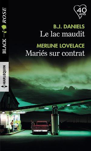 Téléchargez le livre :  Le lac maudit - Mariés sur contrat