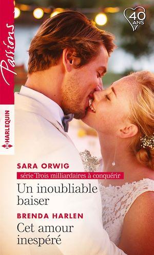 Téléchargez le livre :  Un inoubliable baiser - Cet amour inespéré