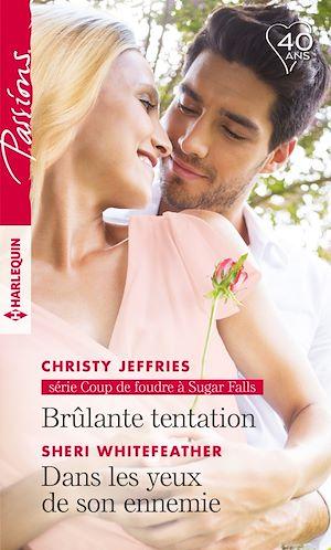 Téléchargez le livre :  Brûlante tentation - Dans les yeux de son ennemie