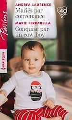 Télécharger le livre :  Mariés par convenance - Conquise par un cow-boy
