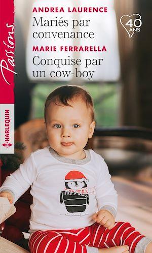 Téléchargez le livre :  Mariés par convenance - Conquise par un cow-boy