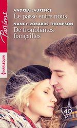 Télécharger le livre :  Le passé entre nous - De troublantes fiançailles
