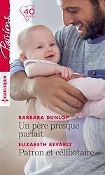 Télécharger le livre :  Un père presque parfait - Patron et célibataire