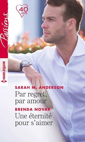 Téléchargez le livre :  Par regret, par amour - Une éternité pour s'aimer