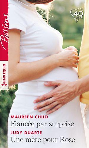 Téléchargez le livre :  Fiancée par surprise - Une mère pour Rose