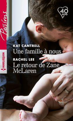 Télécharger le livre :  Une famille à nous - Le retour de Zane McLaren