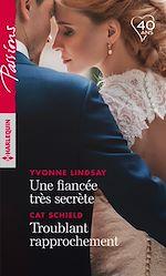 Télécharger le livre :  Une fiancée très secrète - Troublant rapprochement