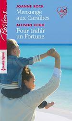 Télécharger le livre :  Mensonge aux Caraïbes - Pour trahir un Fortune