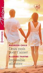 Télécharger le livre :  Deux mois pour t'aimer - Impossible attirance