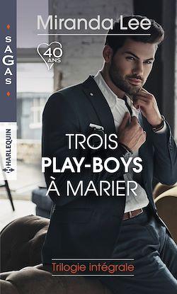 Télécharger le livre :  Trois play-boys à marier : trilogie intégrale