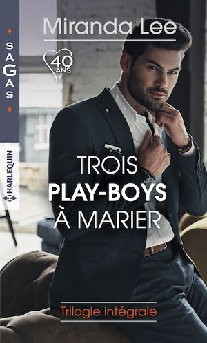 Téléchargez le livre :  Trois play-boys à marier : trilogie intégrale