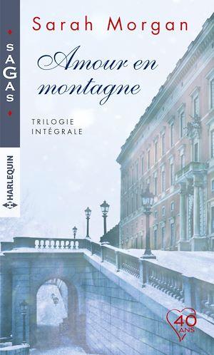 Téléchargez le livre :  Amour en montagne - Trilogie intégrale